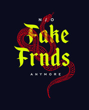 Hand Drawn Snake Illustration With Slogan No Fake Friends Anymore