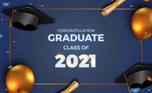 Luxury Graduation Party Poster Invitation For Class Of 2021 With 3d Golden Balloon And Graduation Cap Hat And Paper With Confetti