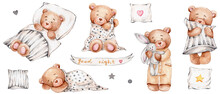 "Set Of Cute Teddy Bears, Pillows And Lettering ""good Night""; Watercolor Hand Drawn Illustration; Can Be Used For Baby Shower Or Postcards; With White Isolated Background"