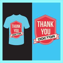Thank You Doctor T Shirt Design.