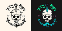 Pirate Skull At Anchor Logo. Jolly Roger Or Corsair. Marine And Nautical Or Sea, Ocean Emblem For Sticker Or T-shirt. Engraved Hand Drawn, Old Label Or Badge.