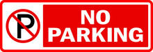 No Parking Rectangle Signage. White On Red Background. Traffic Signs And Symbols.
