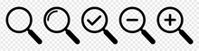 Magnifying Glass Icon Set. Magnifier Or Loupe Sign Isolated On Transparent Background, Search Symbol. Vector Illustration