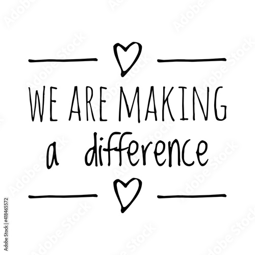Stampa su Tela ''We are making a difference'' Lettering