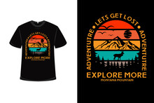 T-shirt Adventure Explore More Montana Mountain Color Red Orange And Green
