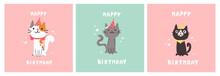 Set Of Greeting Birthday Cards. Cat In Festive Cap. Happy Birthday Lettering. Lovely Kitty. Hand Drawn Pet. Invitation.Vector Flat Cartoon Illustration.