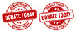 donate today stamp. donate today label. round grunge sign