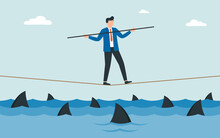 Businessman Walking A Tightrope With Balancer Stick Over Shark In Water. Obstacle On Road, Financial Crisis. Risk Management Challenge.