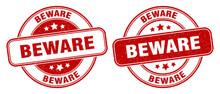 Beware Stamp. Beware Label. Round Grunge Sign