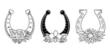 Set Of Floral Horseshoe. Vector Outline Symbol Of Luck. Vintage Monochrome Illustration In Linear Style. Silhouette Of A Horseshoe With Flowers And Leaves With Place For Text. Monogram Frame.