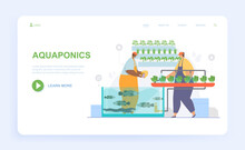 Male And Female Characters Are Working On Aquaponics. Man And Woman Producing Food By Connecting Aquaculture And Hydroponics. Website, Web Page, Landing Page Template. Flat Cartoon Vector Illustration