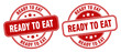 ready to eat stamp. ready to eat label. round grunge sign