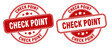 check point stamp. check point label. round grunge sign