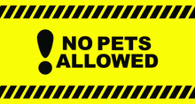 No Pets Allowed Sign On White Background