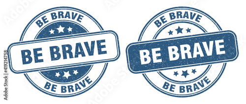be brave stamp. be brave label. round grunge sign Wallpaper Mural
