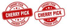 Cherry Pick Stamp. Cherry Pick Label. Round Grunge Sign