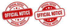 Official Notice Stamp. Official Notice Label. Round Grunge Sign