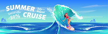 Summer Cruise Banner With Surfer Girl. Vector Poster With Special Offer For Travel Tour To Tropical Sea With Cartoon Illustration Of Woman Riding Ocean Wave On Surf Board