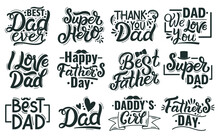 Happy Fathers Day Lettering. Hand Drawn Lettering Quotes, Best Dad Calligraphy Phrases. Fathers Day Handwritten Lettering Vector Illustration Set. Congratulation To Daddy Greeting Card