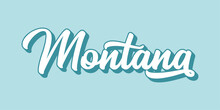 Hand Sketched MONTANA Text. 3D Vintage, Retro Lettering For Poster, Sticker, Flyer, Header, Card, Clothing, Wear