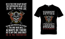 He Is The Fire In My Heart The Super Hero Firefighter T Shirt Design