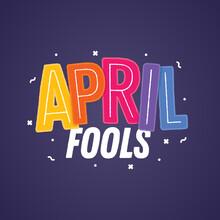 April Fools Day, April Fools Text, 1st Of April, Joke Day, Prank Day, Vector Illustration Background