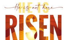 He Is Not Here He Is Risen - Typography Quote With Calvary And Caves On The Background. Easter Sunday, Holy Week Postcard With Sunrise And Text Matthew 28:6. Vector Illustration