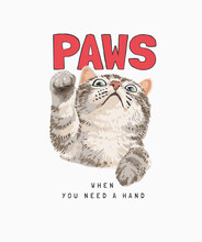 Paws Slogan With Cute Cat Reaching Out Illustration