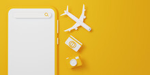 Close Up Smartphone Online Travel Concept With Touch Screen Blank Or White For Advertising, Airplane Camera Passport Yellow Background 3d Illustration Text Copy Space