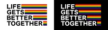 Life Gets Better Together Quote. LGBT Concept. Hand Drawn Lettering For Poster, Print, Card, Web. Vector Illustration On Chalk Board Background