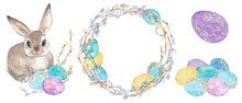 Watercolor Clipart Set With Easter Bunny, Colorful Eggs And Willow Branches. Easter Wreath
