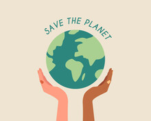 Save The Planet.Different Race Hands Holding Globe.Earth Day Concept.Saving The Planet Together.Modern Colorful Vector Illustration Cartoon Flat Style.