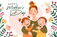 Happy Mother's Day. Smiling Mom Hugs Her Children. Mom, Daughter And Son. Postcard For The Holiday Mother's Day.