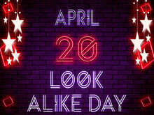 20 April, Look Alike Day. Neon Text Effect On Bricks Background