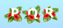 P Q R Letters Surrounded By Summer Tropical Leaves And Red Hibiscus Flowers. Tropical Font For Summer Decoration. Vector Illustration
