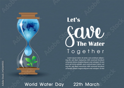 Vászonkép The hourglass of water with green plant and slogan of world water day's campaign, example texts, the day and name of event isolate on gray paper pattern background