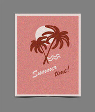 Summer Poster. Vintage Background With Palm, Sun And Waves. Summer Time!