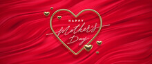 Mothers Day Calligraphic Greeting In Heart Shaped Golden Frame On A Red Fluid Waves Background. Love Symbol - Realistic Golden Metal 3d Hearts. Vector Illustration.