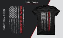 USA Naval Intelligence Shirt Design, Naval Intelligence T-shirt With USA Grunge Flag, American Naval Intelligence Flag. US Naval Intelligence T-shirts Design Vector Graphic.