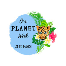 Our Planet Week Concept. Wild Big Cat Face With Tropical Leaves And Flowers On White Background. Vector Illustration.