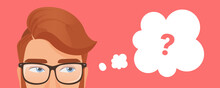 Man Thinking Vector Illustration. Cartoon Pensive Young Smart Confused Male Character Wearing Glasses Thinks With Question Mark In Cloud Communication Bubble, Thought In Search Of Answer Background