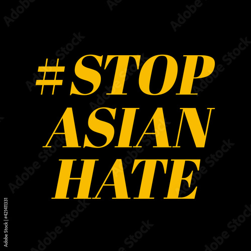 Fototapeta stop asian hate.Stop spread of racism.Racism is not comedy.Anti racist.Banner poster background for protester.Stop hate crimes against asians.Support Asian american communities.Equality obraz