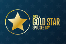 Gold Star Spouses Day. April 5. Holiday Concept. Template For Background, Banner, Card, Poster With Text Inscription. Vector EPS10 Illustration.
