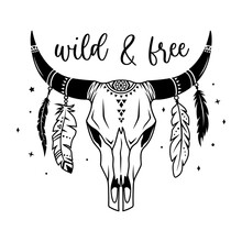 Boho Cow Skull With Feathers And Inscription Wild And Free. Tribal Indian Design Isilated On White. Native American Symbol, Bull Skull Monochrome Silhouette.