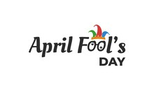 April Fool Text Lettering With Clown Illustration Isolated On White Background. Usable For Greeting Card, Banner, And Background.