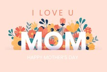 I Love You Mom, Mother's Day Poster With Flowers Background Illustration Poster