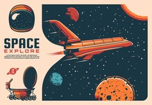 Space Exploration Spaceship And Planets Vector Retro Poster Of Space Travel. Shuttle, Astronaut Spacesuit Helmet And Lunar Rover With Earth, Moon, Sun, Meteors And Stars, Astronomy Vintage Design