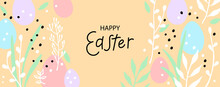 Happy Easter Greeting Card. Trendy Design With Typography, Hand Drawn Easter Eggs, Twigs, Leaves And Dots In Pastel Colors. Modern Flat Minimal Style. Horizontal Poster, Header Or Banner For Website