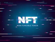 NFT Non Fungible Token, Crypto Art Vector Illustration For Banner. Abstract Digital Background Of NFT Cryptoart And Gaming Using Blockchain Technology, Unique Collectibles Concept