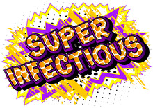 Super Infectious - Comic Book Style Text. Infection And Health Issues Related Words, Quote On Colorful Background. Poster, Banner, Template. Cartoon Vector Illustration.